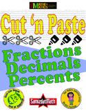 Fractions Decimals Percents: EZ Cut 'n Paste Activities
