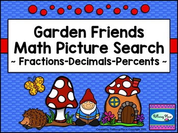Fractions Decimals Percents - Picture Searches - Garden Friends