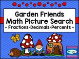 Fractions Decimals Percents - Picture Searches - Garden Friends