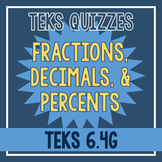 Fractions, Decimals, & Percents Quiz (TEKS 6.4G)