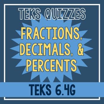 Fractions, Decimals, & Percents Quiz (TEKS 6.4G)