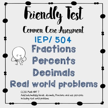Fractions, Decimals, Percents, Real World Problems 504 IEP Tests