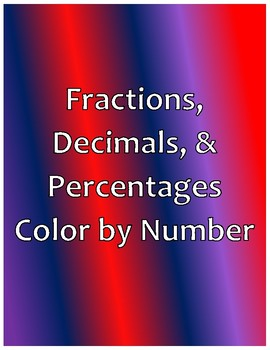 Fractions, Decimals, and Percentages Color By Number