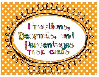 Fractions, Decimals, and Percentages Task Cards