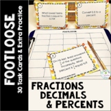Fractions, Decimals, Percents Task Cards - Footloose Math Game & Extra Practice