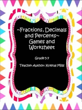 Fractions, Decimals and Percents ~ Games and Worksheet