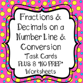 Fractions & Decimals on a Number Line and Conversions Task Cards & Sheets