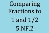 5.NF.2, Compare Fractions to 1 and 1/2