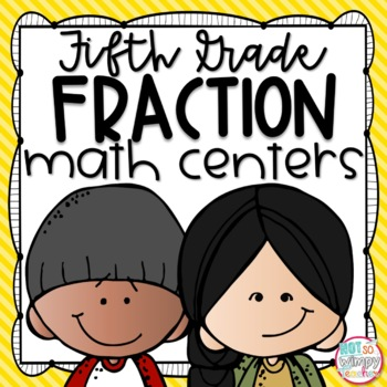 Fractions Fifth Grade Math Centers