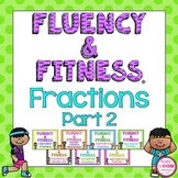 Fractions (Part 2) Fluency & Fitness Brain Breaks