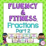 Fractions (Part 2) Fluency & Fitness Brain Breaks