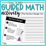 Fractions Guided Math Activity Perfect Recipe