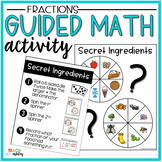 Fractions Guided Math Activity Secret Ingredients