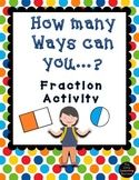 Fractions How many ways can you...?