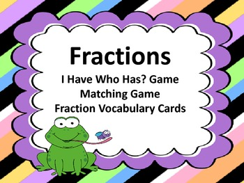 Fractions I Have Who Has? and Matching Game