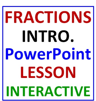 Fractions Introduction (PowerPoint Lesson)