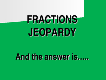 Fractions Jeopardy
