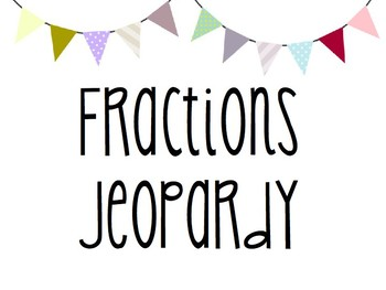 Fractions Jeopardy Game (Editable)