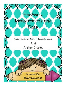 Fractions, Measurement, and Data Interactive Notebook and Anchor Charts
