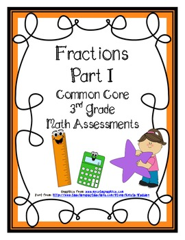 Fractions Part I Common Core Math Assessments