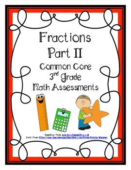Fractions Part II Common Core Math Assessments