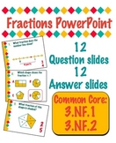 Fractions PowerPoint - Common Core 3.NF.1 & 3.NF.2