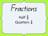 Fractions PowerPoint- whole, half, quarters, 1/2, 1/4