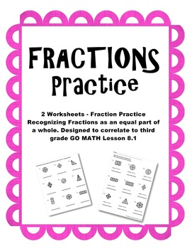 Fractions Practice 2 Worksheets Go Math Third Grade Lesson 8.1