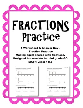 Fractions Practice 2 Worksheets Go Math Third Grade Lesson 8.5