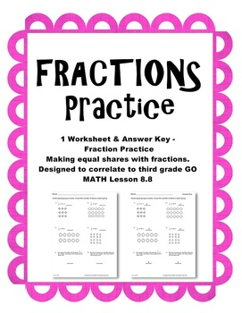 Fractions Practice 2 Worksheets Go Math Third Grade Lesson 8.8