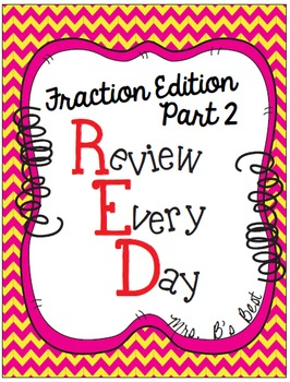 Fractions - R.E.D. (Review Every Day) PART 2 (Second Edition)