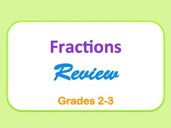 Fractions Review PowerPoint Presentation: 24 Questions (Grades 2-3)