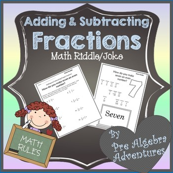 Adding and Subtracting Fractions Worksheet Riddle {Easy Pre-Algebra}