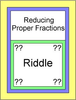 Fractions - Riddle Time - Reducing Proper Fractions