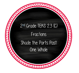 Fractions - Shade the Parts Past One Whole TEKS 2.3 (C)