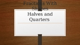 Fractions: Shapes Halves and Quarters