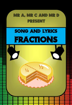Fractions Song by Mr A, Mr C and Mr D Present