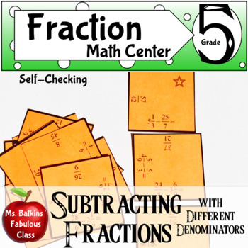 Subtracting Fractions with Unlike Denominators Self Checking Math Center
