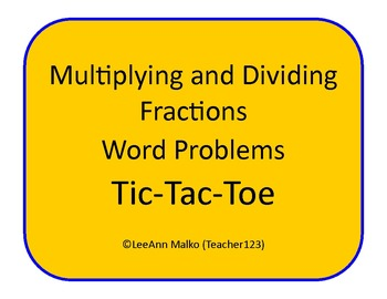 Fractions Tic-Tac-Toe - Multiplying and Dividing Fractions Word Problems