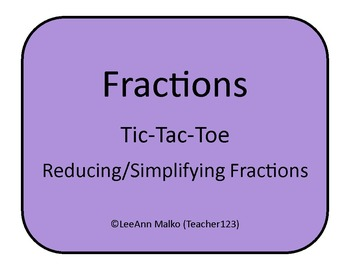 Fractions Tic-Tac-Toe - Reducing/Simplifying Fractions