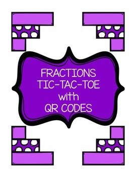 Fractions Tic Tac Toe with QR Codes