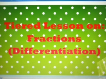 Common Core Fractions Differentiated Lesson Plan and Rubric