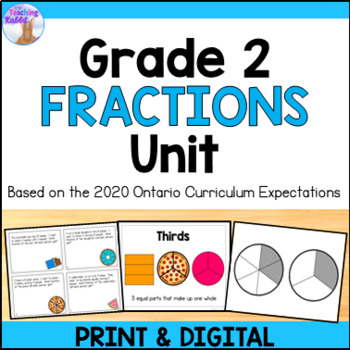 Fractions Unit for Grade 2 (Ontario Curriculum) by The Teaching Rabbit