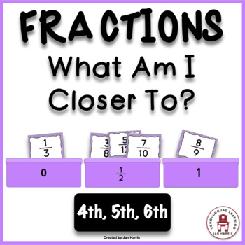 Fractions - What Am I Closer To?