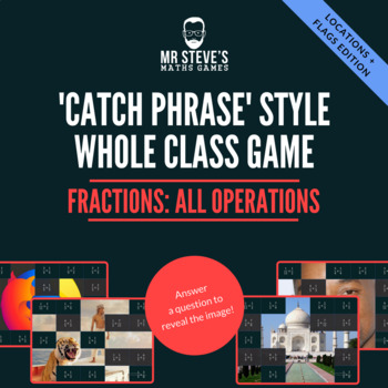 Fractions Whole Class Game All Operations + simplifying:  Flags + Locations
