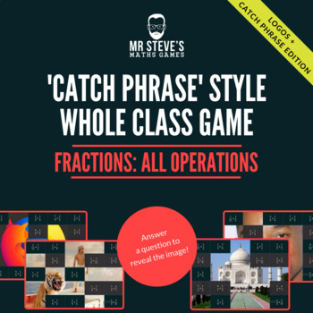 Fractions Whole Class Game All Operations + simplifying:  Logos + Catch Phrases