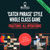 Fractions Whole Class Game All Operations + simplifying: M