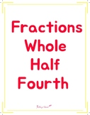 Fractions: Whole, Half, Fourth