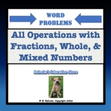 Fractions, Whole Numbers, Mixed Numbers with All Operations Word Problems
