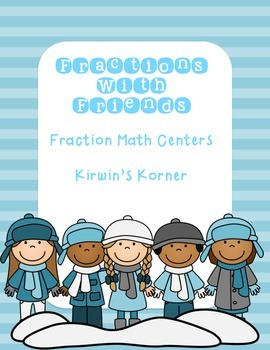 Fractions With Friends: Fraction Math Centers
